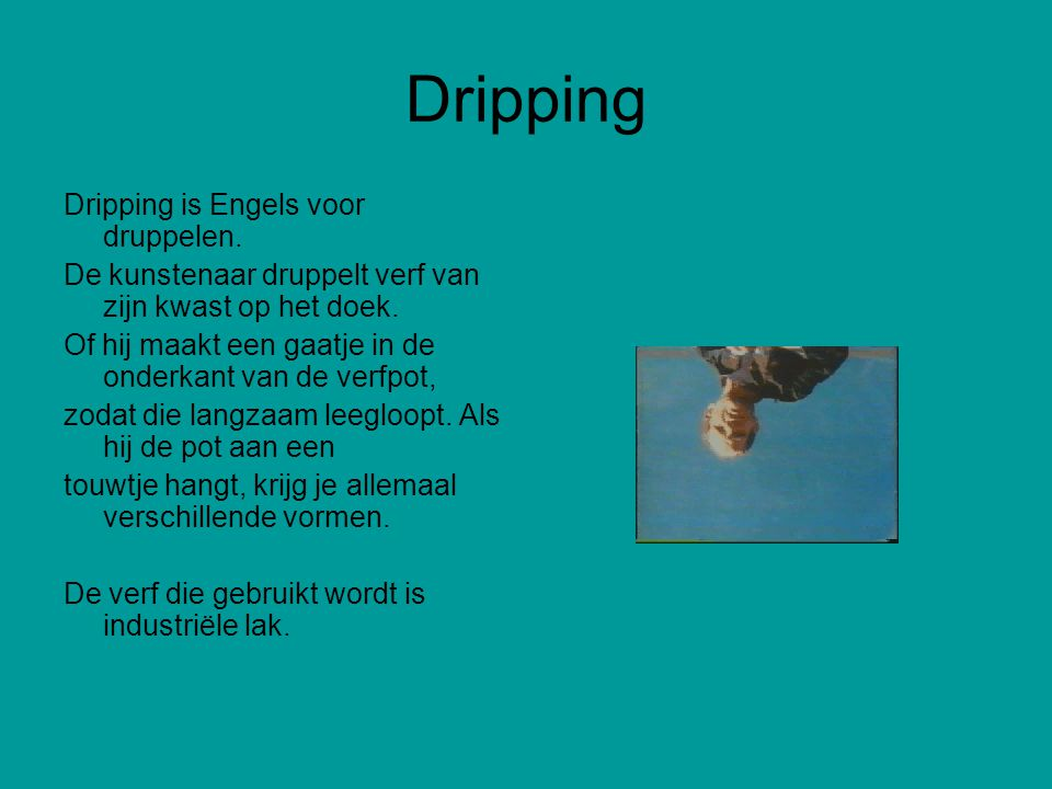 Dripping Dripping is Engels voor druppelen.