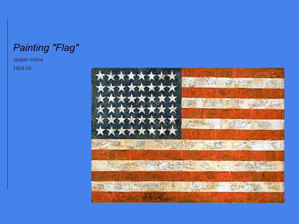 Painting Flag Jasper Johns 1954-55