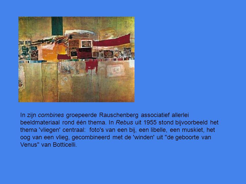 In zijn combines groepeerde Rauschenberg associatief allerlei beeldmateriaal rond één thema.