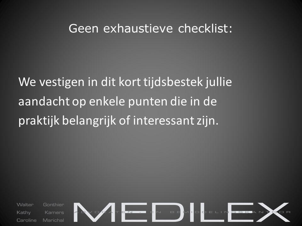 Geen exhaustieve checklist: