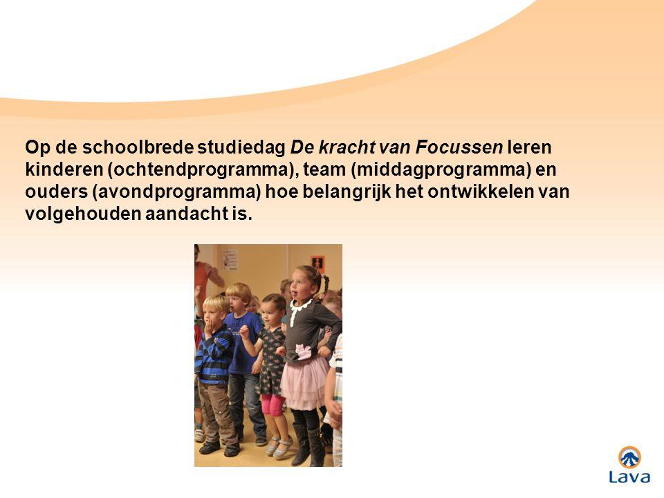 Op de schoolbrede studiedag De kracht van Focussen leren kinderen (ochtendprogramma), team (middagprogramma) en ouders (avondprogramma) hoe belangrijk het ontwikkelen van volgehouden aandacht is.
