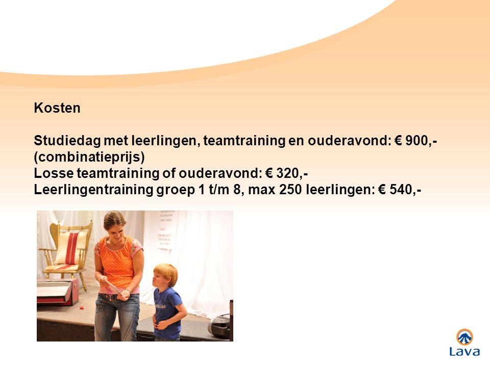 Kosten Studiedag met leerlingen, teamtraining en ouderavond: € 900,- (combinatieprijs) Losse teamtraining of ouderavond: € 320,- Leerlingentraining groep 1 t/m 8, max 250 leerlingen: € 540,-