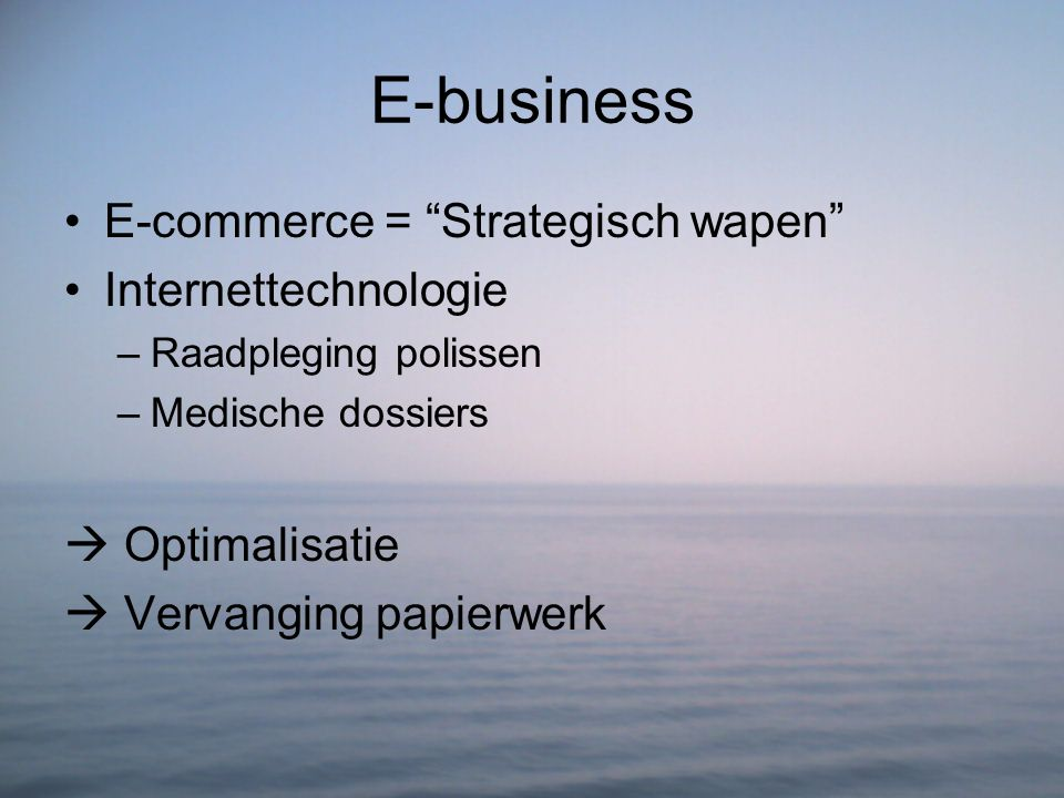 E-business E-commerce = Strategisch wapen Internettechnologie