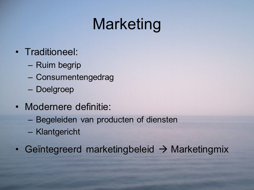 Marketing Traditioneel: Modernere definitie: