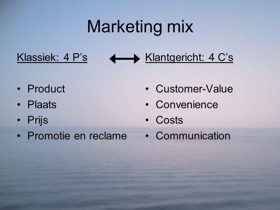 Marketing mix Klassiek: 4 P's Product Plaats Prijs Promotie en reclame