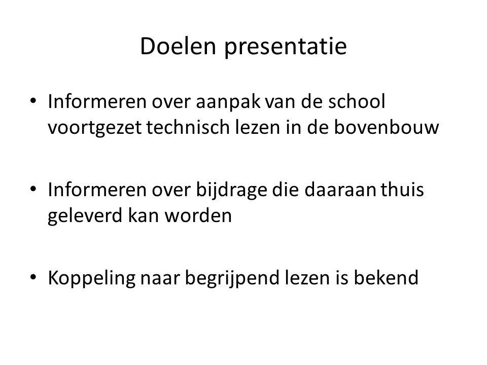Doelen presentatie Informeren over aanpak van de school voortgezet technisch lezen in de bovenbouw.