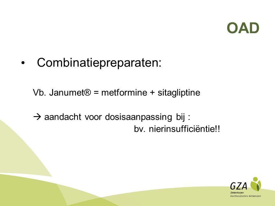 OAD Combinatiepreparaten: Vb. Janumet® = metformine + sitagliptine