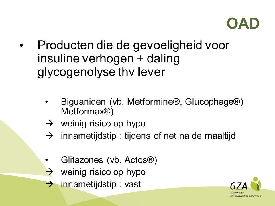 OAD Producten die de gevoeligheid voor insuline verhogen + daling glycogenolyse thv lever. Biguaniden (vb. Metformine®, Glucophage®) Metformax®)