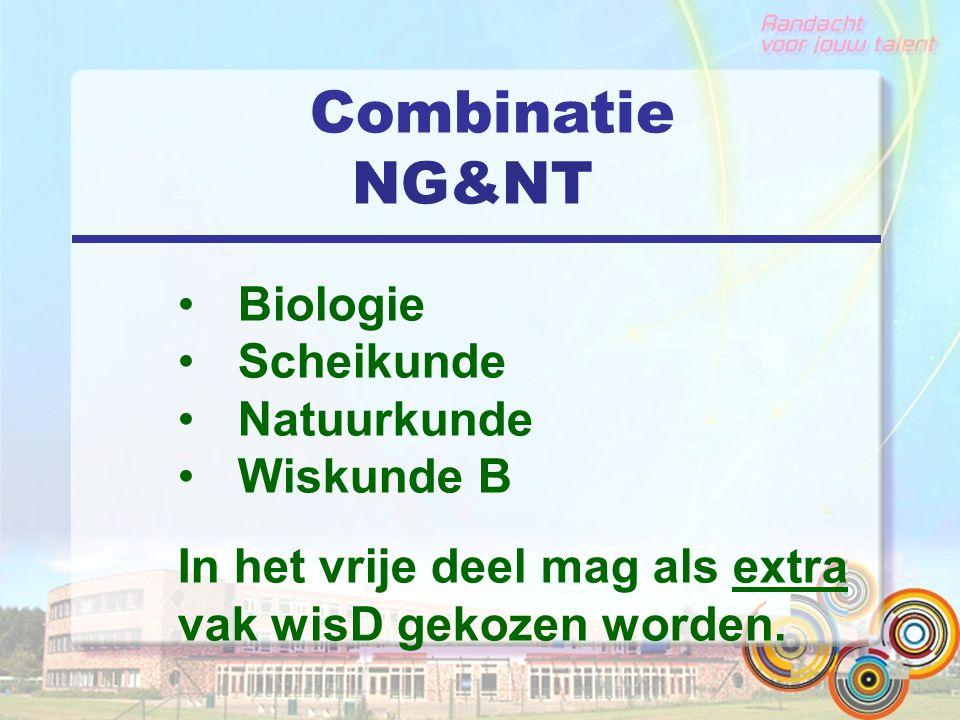 Combinatie NG&NT Biologie Scheikunde Natuurkunde Wiskunde B