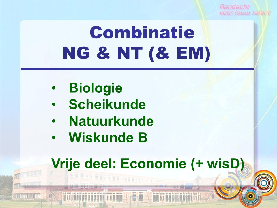Combinatie NG & NT (& EM)
