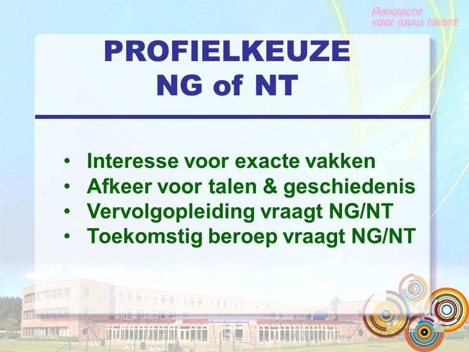 PROFIELKEUZE NG of NT Interesse voor exacte vakken