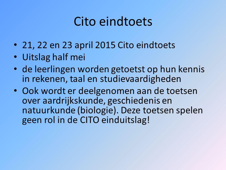 Cito eindtoets 21, 22 en 23 april 2015 Cito eindtoets Uitslag half mei