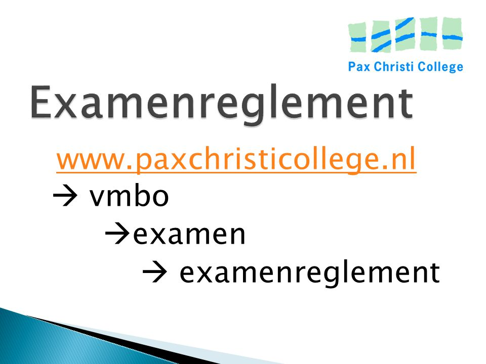 Examenreglement www.paxchristicollege.nl  vmbo examen