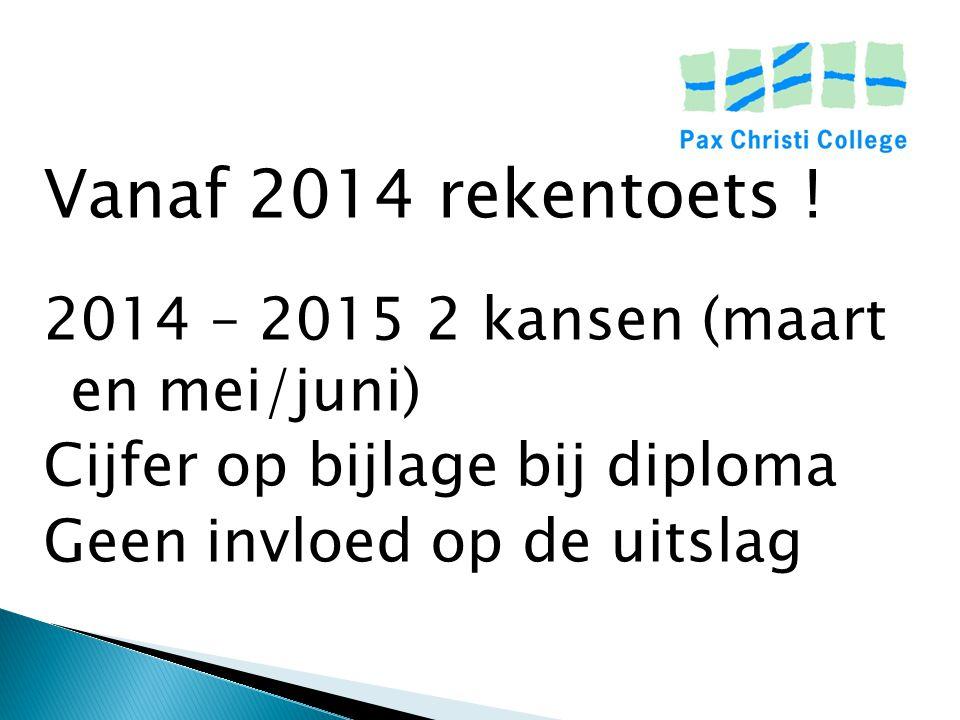 Vanaf 2014 rekentoets ! 2014 – 2015 2 kansen (maart en mei/juni)