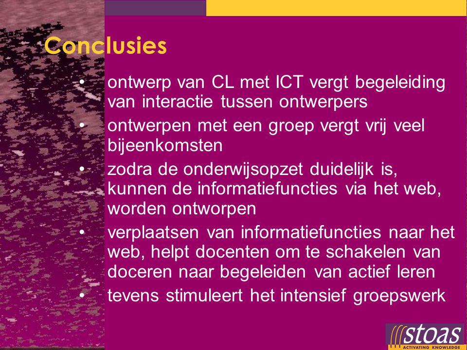 Conclusies ontwerp van CL met ICT vergt begeleiding van interactie tussen ontwerpers. ontwerpen met een groep vergt vrij veel bijeenkomsten.