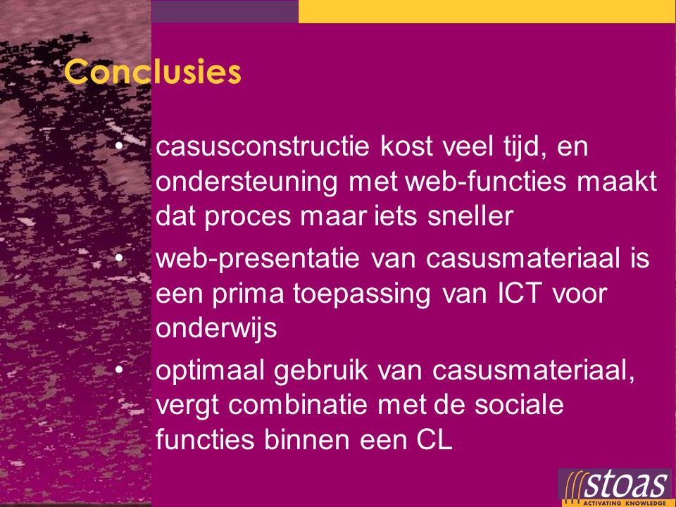 Conclusies casusconstructie kost veel tijd, en ondersteuning met web-functies maakt dat proces maar iets sneller.