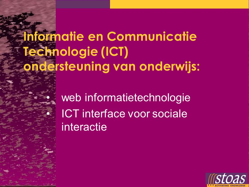 Informatie en Communicatie Technologie (ICT) ondersteuning van onderwijs: