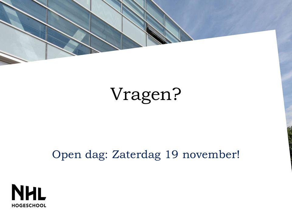Vragen Open dag: Zaterdag 19 november!