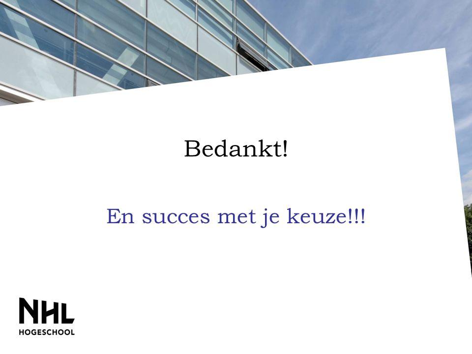 Bedankt! En succes met je keuze!!!