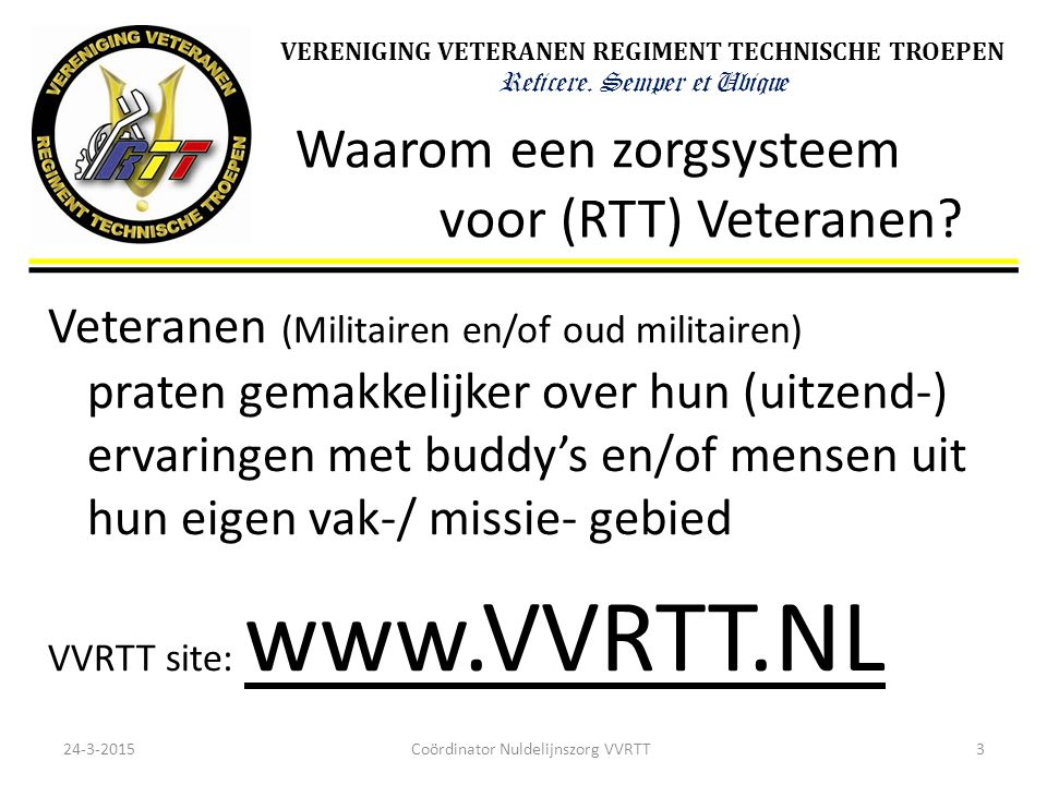Waarom een zorgsysteem voor (RTT) Veteranen