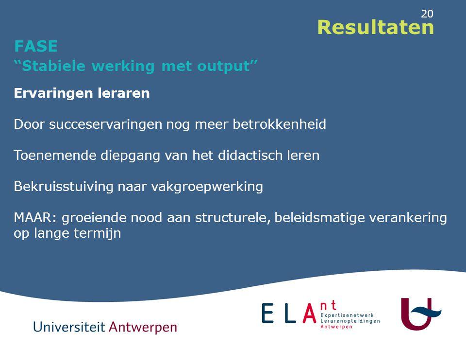 Resultaten FASE Stabiele werking met output Rol van schoolleiders