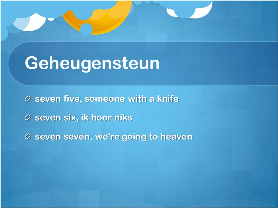 Geheugensteun seven five, someone with a knife seven six, ik hoor niks