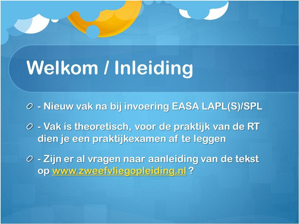 Welkom / Inleiding - Nieuw vak na bij invoering EASA LAPL(S)/SPL