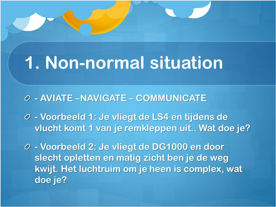 1. Non-normal situation - AVIATE –NAVIGATE – COMMUNICATE