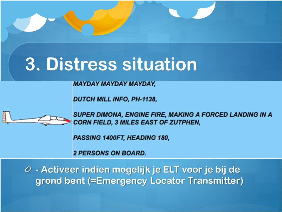 3. Distress situation - AVIATE –NAVIGATE – COMMUNICATE