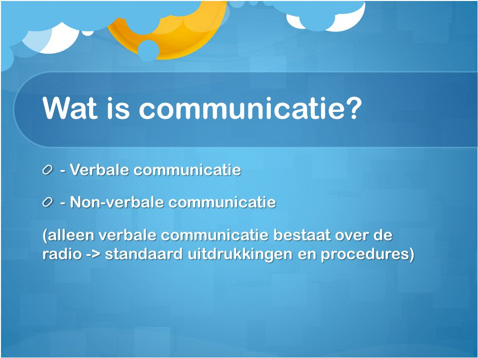 Wat is communicatie - Verbale communicatie - Non-verbale communicatie
