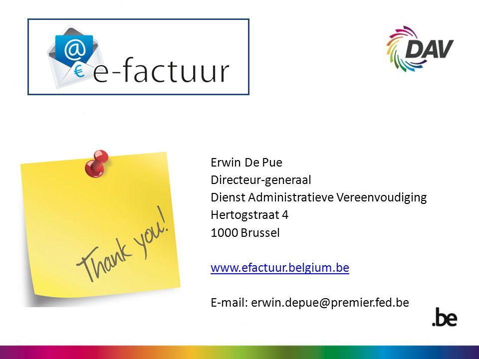 Erwin De Pue Directeur-generaal. Dienst Administratieve Vereenvoudiging. Hertogstraat 4. 1000 Brussel.