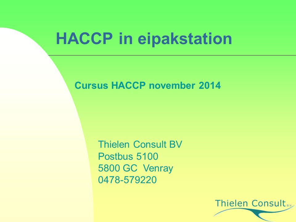 HACCP in eipakstation Cursus HACCP november 2014 Thielen Consult BV