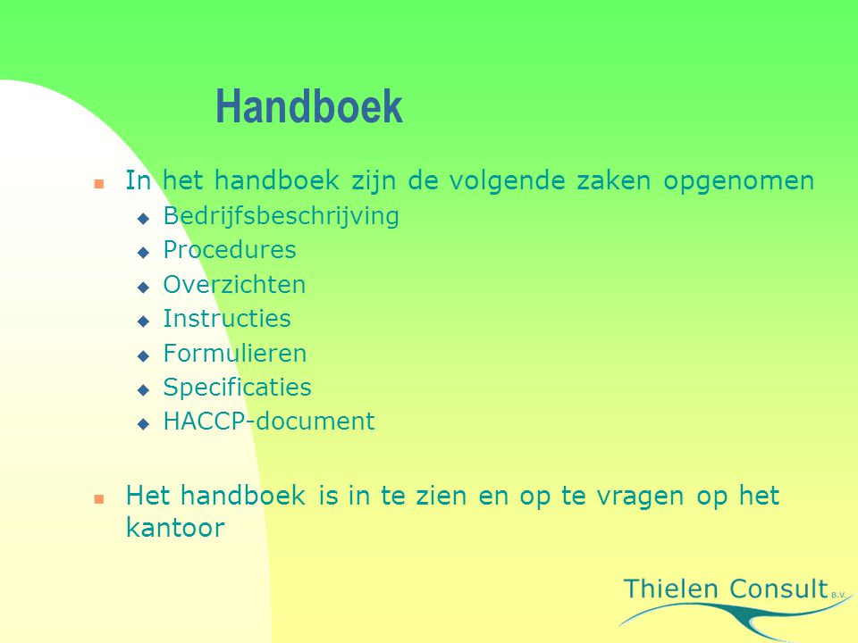 Handboek In het handboek zijn de volgende zaken opgenomen