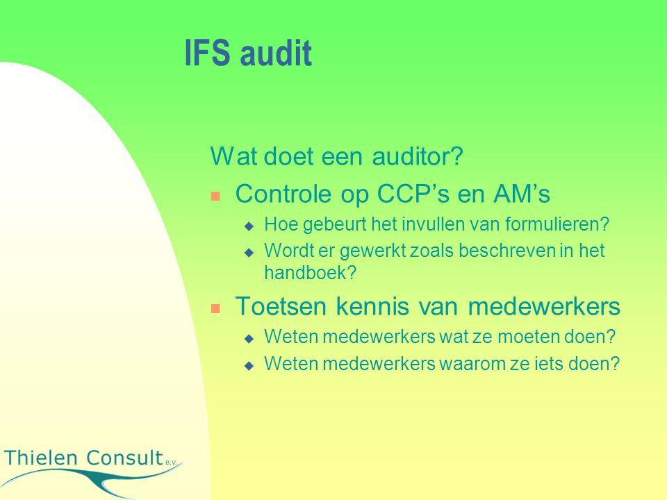 IFS audit Wat doet een auditor Controle op CCP's en AM's