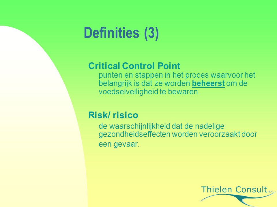 Definities (3) Critical Control Point Risk/ risico