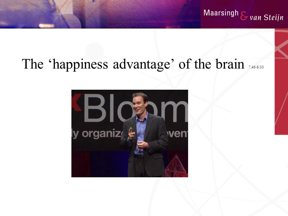 The 'happiness advantage' of the brain 7.46-8.03
