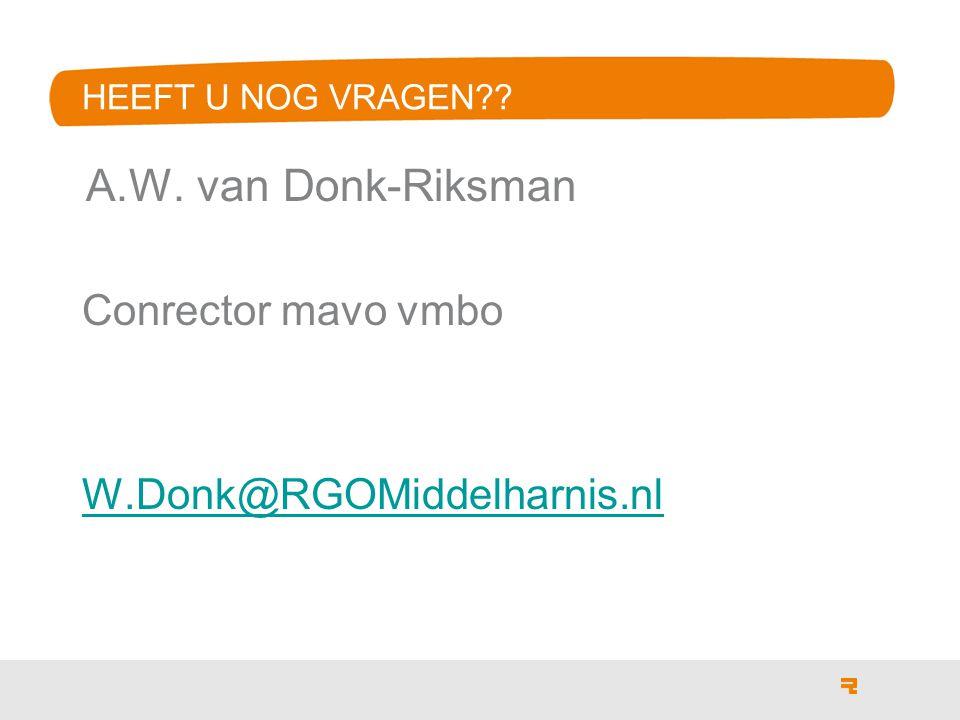 A.W. van Donk-Riksman Conrector mavo vmbo W.Donk@RGOMiddelharnis.nl