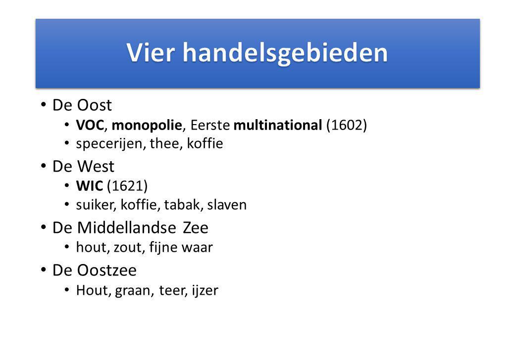 Vier handelsgebieden De Oost De West De Middellandse Zee De Oostzee