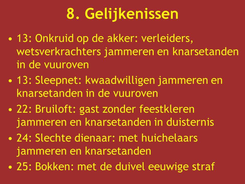 8. Gelijkenissen 13: Onkruid op de akker: verleiders, wetsverkrachters jammeren en knarsetanden in de vuuroven.