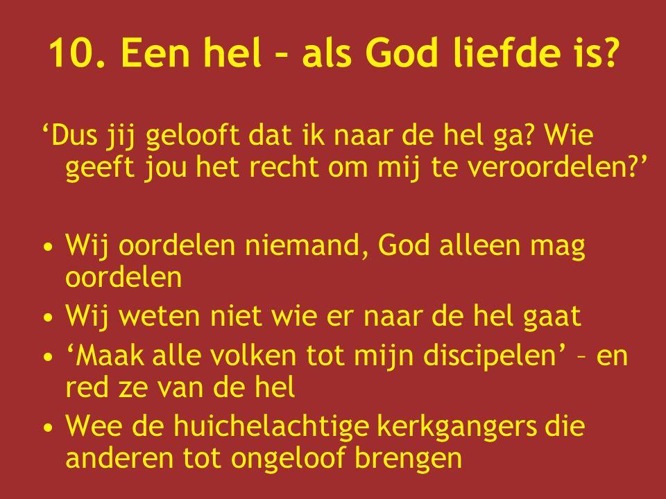 10. Een hel – als God liefde is