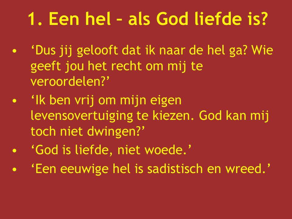 1. Een hel – als God liefde is