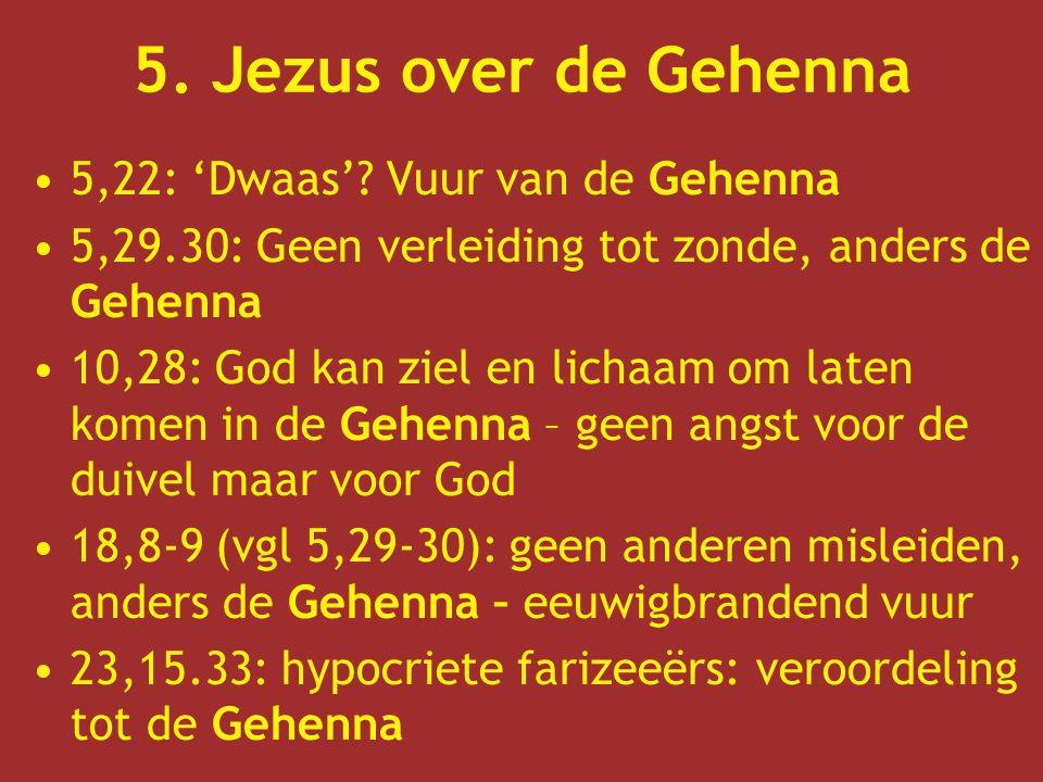 5. Jezus over de Gehenna 5,22: 'Dwaas' Vuur van de Gehenna