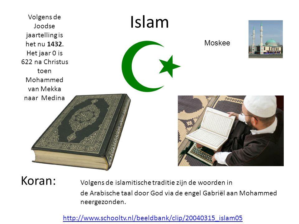 Islam Volgens de Joodse jaartelling is het nu 1432. Het jaar 0 is 622 na Christus toen Mohammed van Mekka naar Medina.
