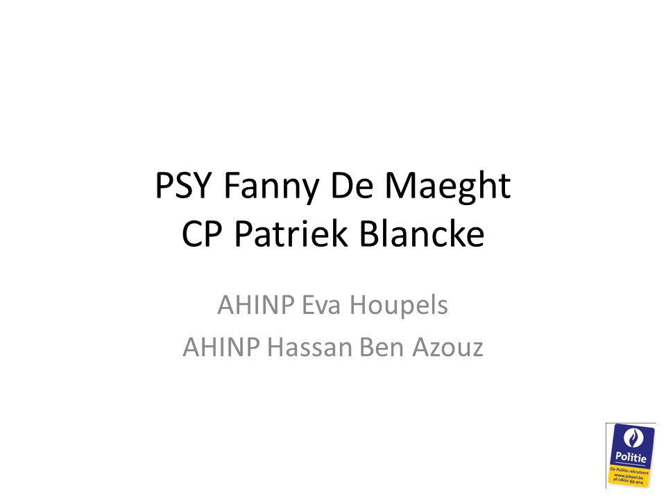 PSY Fanny De Maeght CP Patriek Blancke