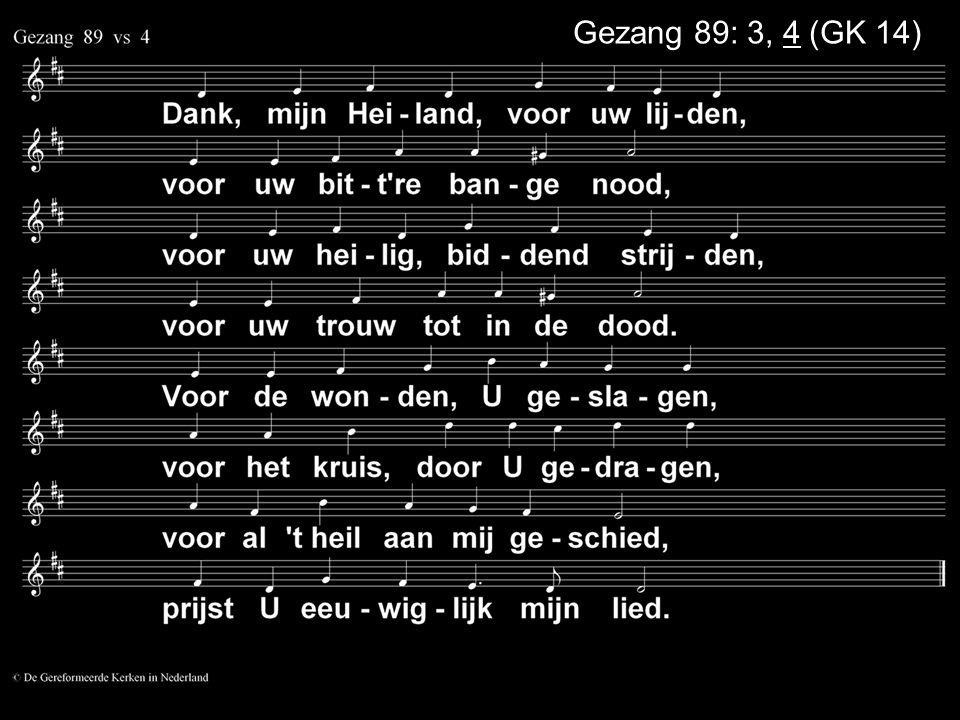 Gezang 89: 3, 4 (GK 14)