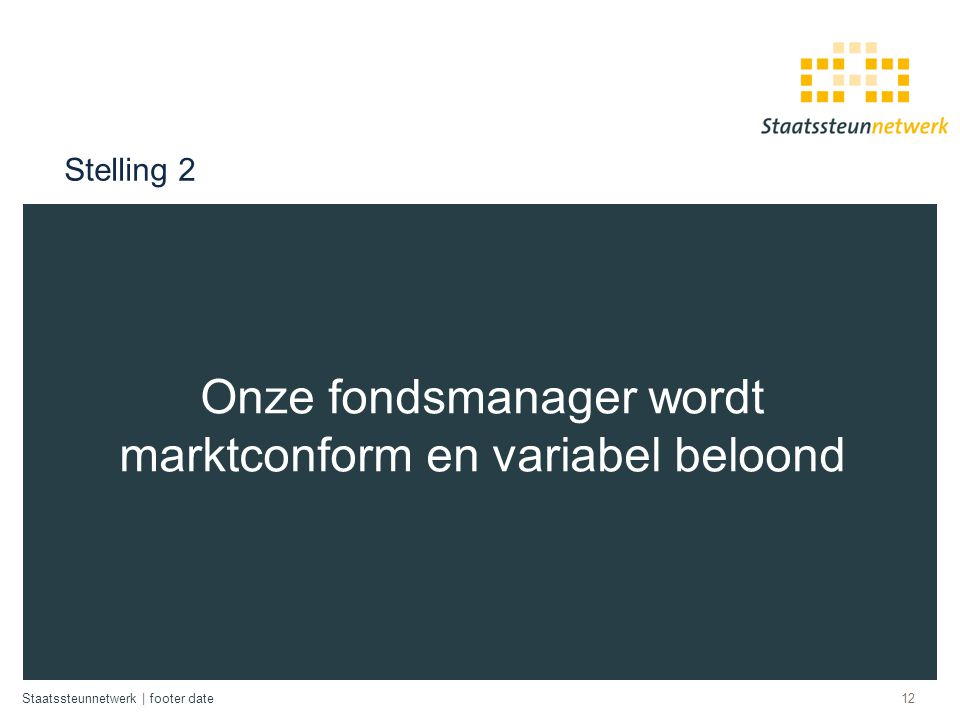 Onze fondsmanager wordt marktconform en variabel beloond