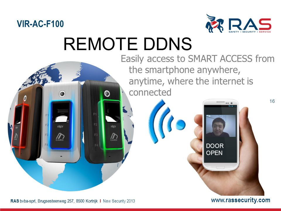 VIR-AC-F100 REMOTE DDNS. Easily access to SMART ACCESS from the smartphone anywhere, anytime, where the internet is connected.