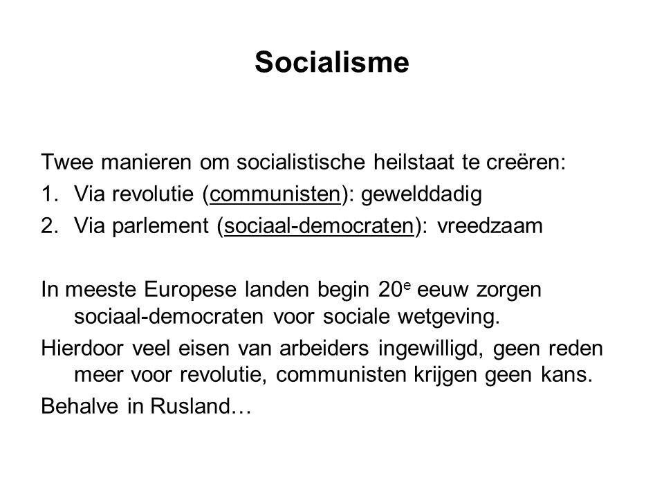 Socialisme Twee manieren om socialistische heilstaat te creëren: