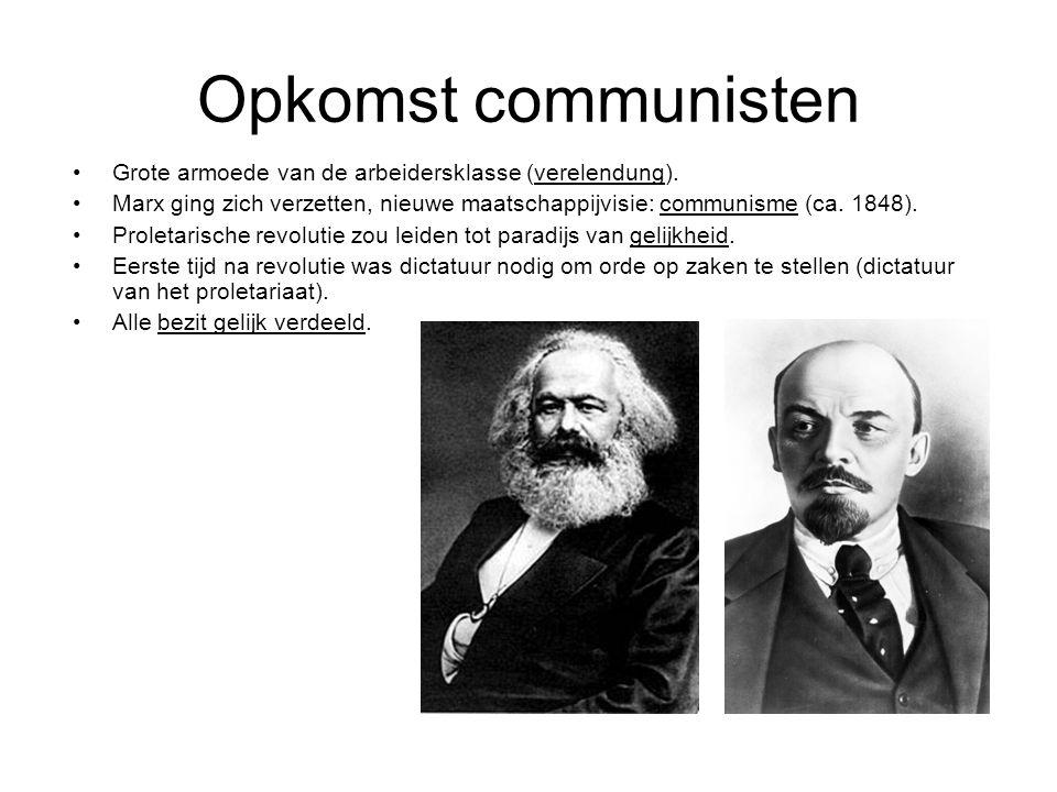 Opkomst communisten Grote armoede van de arbeidersklasse (verelendung). Marx ging zich verzetten, nieuwe maatschappijvisie: communisme (ca. 1848).