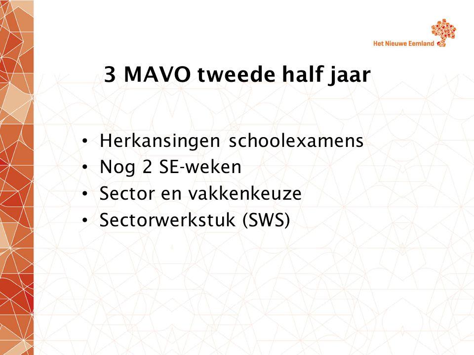 3 MAVO tweede half jaar Herkansingen schoolexamens Nog 2 SE-weken